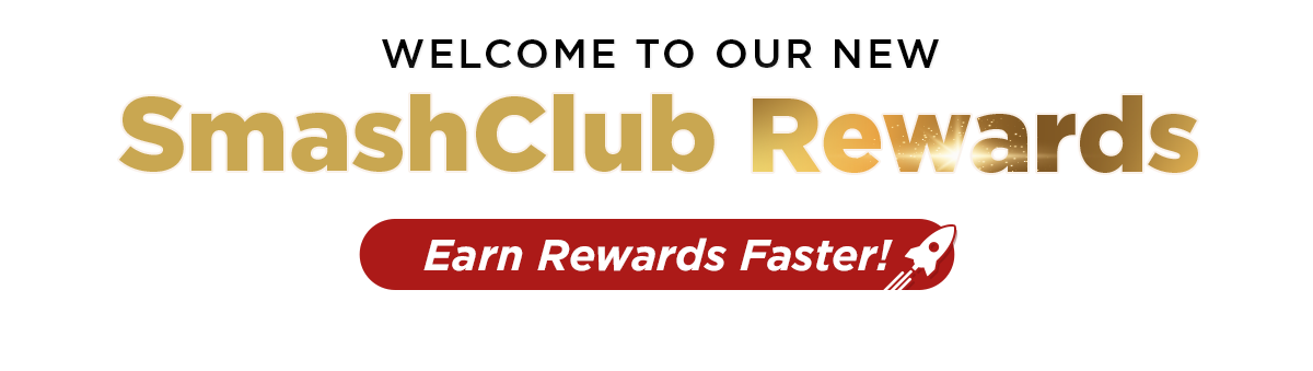 Welcome to our new SmashClub Rewards